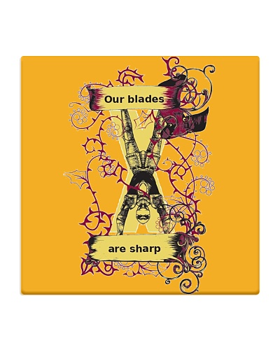 OUR BLADES ARE SHARPE