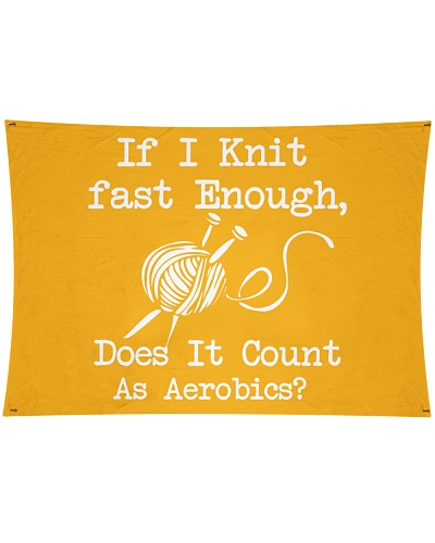 IF I KNIT FAST ENOUGH DOES IT COUNT AS AEROBICS