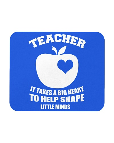 TEACHER IT TAKES A BIG HEART