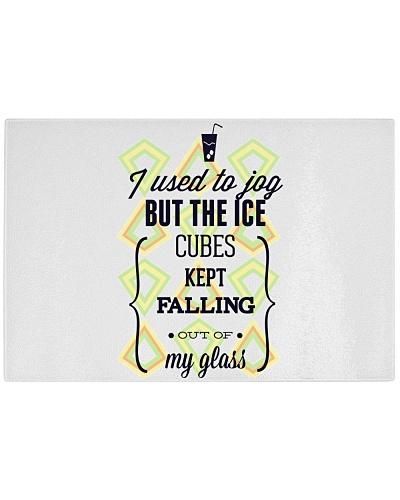 I USED TO JOG BUT THE ICE CUBES KEPT FALLING