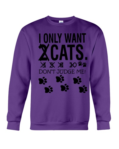 I Only Want 2 Cats Don't Judge Me