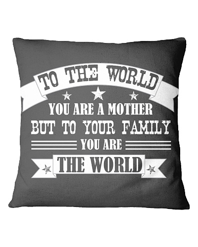 to the world you are a mother but to your family