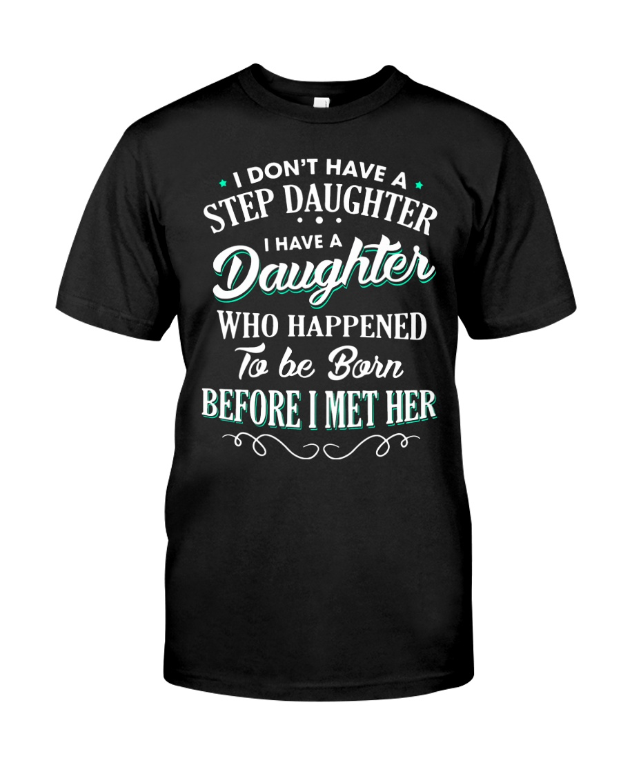 I don't have a Stepdaughter - MB25  Classic T-Shirt