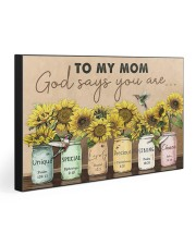 TO MY MOM GOD SAYS YOU ARE 30x20 Gallery Wrapped Canvas Prints front