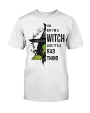 LIKE IT'S A BAD THING Classic T-Shirt front
