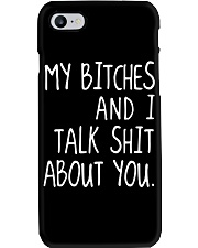 MY BITCHES AND I TALK SHIT ABT YOU Phone Case thumbnail