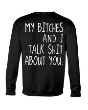 MY BITCHES AND I TALK SHIT ABT YOU Crewneck Sweatshirt thumbnail