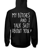 MY BITCHES AND I TALK SHIT ABT YOU Hooded Sweatshirt thumbnail