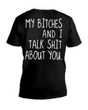 MY BITCHES AND I TALK SHIT ABT YOU V-Neck T-Shirt thumbnail