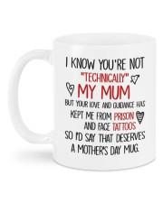 I KNOW YOU'RE NOT TECHNICALLY MY MUM Mug back