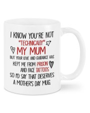 I KNOW YOU'RE NOT TECHNICALLY MY MUM Mug front