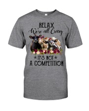 RELAX WE'RE ALL CRAZY Classic T-Shirt front