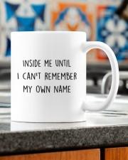 INSIDE ME UNTIL I CAN'T REMEMBER MY OWN NAME Mug ceramic-mug-lifestyle-57
