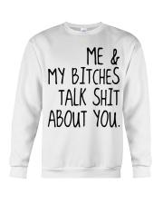 ME AND MY BITCHES TALK SHIT ABT YOU - MB327 Crewneck Sweatshirt thumbnail