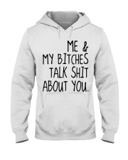 ME AND MY BITCHES TALK SHIT ABT YOU - MB327 Hooded Sweatshirt thumbnail