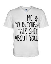 ME AND MY BITCHES TALK SHIT ABT YOU - MB327 V-Neck T-Shirt thumbnail