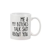 ME AND MY BITCHES TALK SHIT ABT YOU - MB327 Mug thumbnail