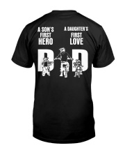 A SON'S FIRST HERO A DAUGHTER'S FIRST LOVE   Classic T-Shirt back