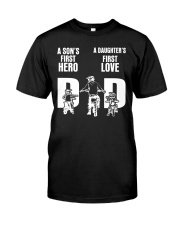 A SON'S FIRST HERO A DAUGHTER'S FIRST LOVE   Classic T-Shirt front