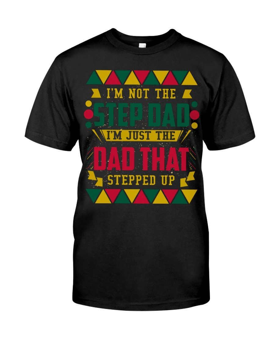 I'M NOT THE STEP DAD - MB54 Classic T-Shirt