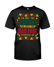 I'M NOT THE STEP DAD - MB54 Classic T-Shirt front