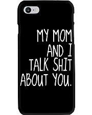 MY MOM AND I TALK SHIT ABT YOU - MB259 Phone Case thumbnail
