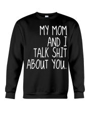 MY MOM AND I TALK SHIT ABT YOU - MB259 Crewneck Sweatshirt thumbnail