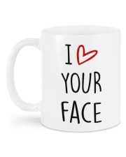I LOVE YOUR FACE IT LOOKS BEST BETWEEN MY LEGS Mug back