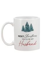 NEXT CHRISTMAS YOU'LL BE MY HUSBAND Mug back