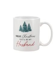 NEXT CHRISTMAS YOU'LL BE MY HUSBAND Mug front