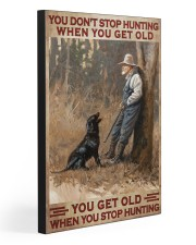 YOU GET OLD WHEN YOU STOP HUNTING 20x30 Gallery Wrapped Canvas Prints front