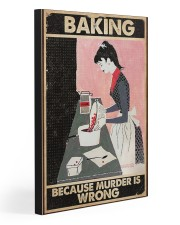BAKING BECAUSE MURDER IS WRONG  20x30 Gallery Wrapped Canvas Prints front