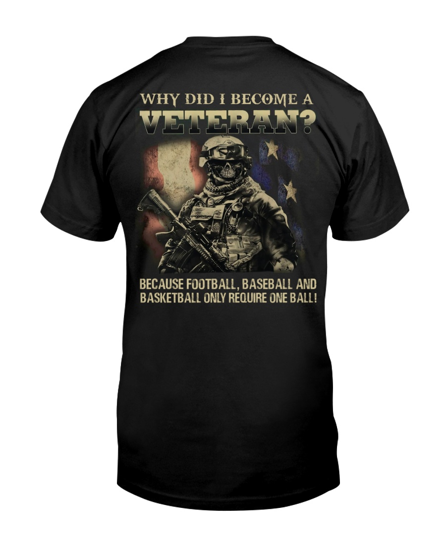 WHY DID I BECOME A VETERAN  Classic T-Shirt