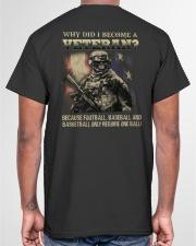 WHY DID I BECOME A VETERAN  Classic T-Shirt garment-tshirt-unisex-back-04