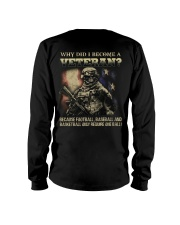WHY DID I BECOME A VETERAN  Long Sleeve Tee thumbnail