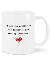 OF ALL THE WEIRDOS ON THE INTERNET Mug front