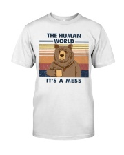 THE HUMAN WORLD IT'S A MESS Classic T-Shirt front
