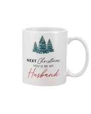 NEXT XMAS YOU'LL BE MY HUSBAND  Mug front