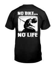 NO BIKE NO LIFE Classic T-Shirt back