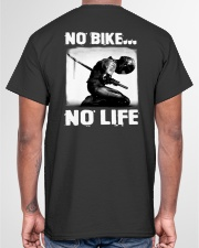 NO BIKE NO LIFE Classic T-Shirt garment-tshirt-unisex-back-04