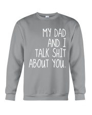 MY DAD AND I TALK SHIT ABT YOU - MB86 Crewneck Sweatshirt thumbnail