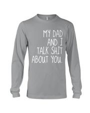 MY DAD AND I TALK SHIT ABT YOU - MB86 Long Sleeve Tee thumbnail
