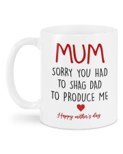 SORRY YOU HAD TO SHAG DAD TO PRODUCE ME  Mug back