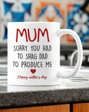 SORRY YOU HAD TO SHAG DAD TO PRODUCE ME  Mug ceramic-mug-lifestyle-57