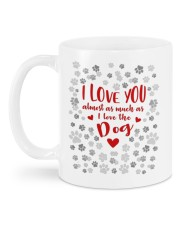 I LOVE YOU ALMOST AS MUCH AS I LOVE THE DOG  Mug back