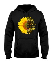 BE A SUNFLOWER MOM  Hooded Sweatshirt tile