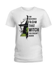 I AM DESCENDED FROM THAT WITCH Ladies T-Shirt thumbnail