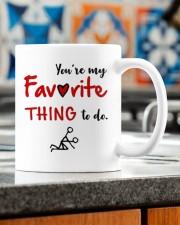 YOU'RE MY FAVORITE THING TO DO  Mug ceramic-mug-lifestyle-57