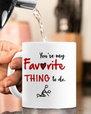 YOU'RE MY FAVORITE THING TO DO  Mug ceramic-mug-lifestyle-65
