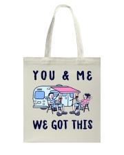 YOU AND ME WE GOT THIS  Tote Bag thumbnail